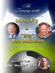 An Evening with Barry Fry & Ron Atkinson  at Chequer Mead, East Grinstead