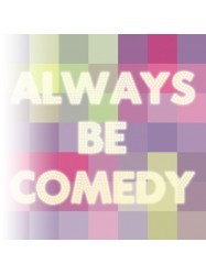 Always Be Comedy Online at Chequer Mead, East Grinstead