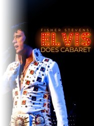 Fisher Stevens: Elvis Does Cabaret at Chequer Mead, East Grinstead