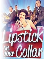Lipstick on Your Collar  at Chequer Mead, East Grinstead